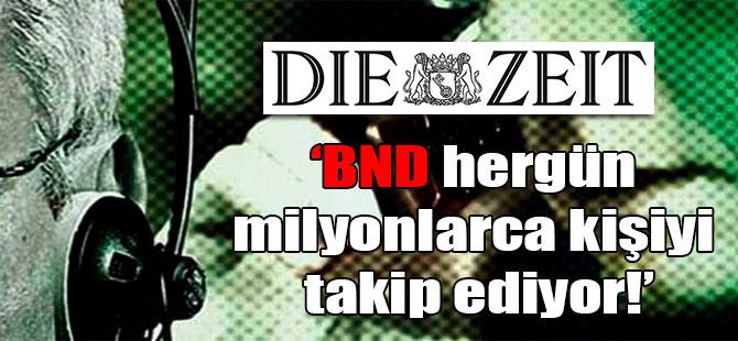 BND hergün milyonlarca kişiyi takip ediyor!