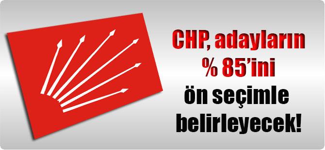 CHP, adayların % 85'ini ön seçimle belirleyecek!