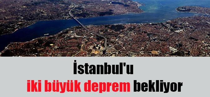 İstanbul'u iki büyük deprem bekliyor