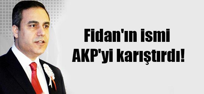 Fidan'ın ismi AKP'yi karıştırdı!