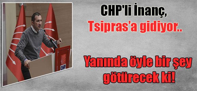 CHP'li İnanç, Tsipras'a gidiyor.. Yanında öyle bir şey götürecek ki!