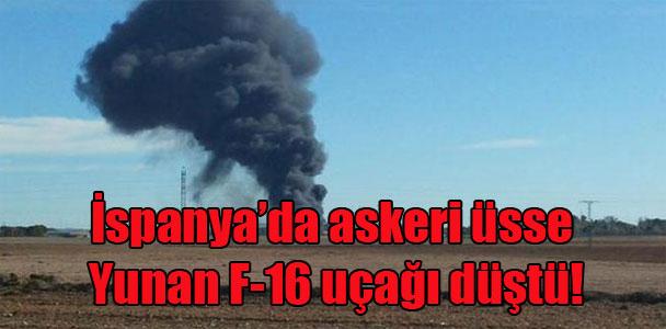 İspanya'da askeri üsse Yunan F-16 uçağı düştü!