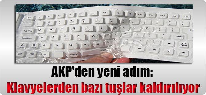 AKP'den yeni adım: Klavyelerden bazı tuşlar kaldırılıyor