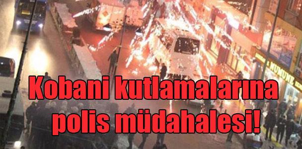 Kobani kutlamalarına polis müdahalesi!