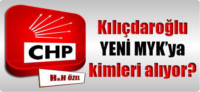Kılıçdaroğlu yeni MYK'ya kimleri alıyor?