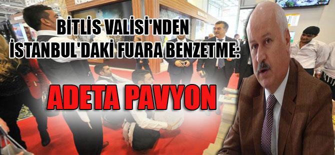 Bitlis Valisi'nden İstanbul'daki fuara benzetme: Adeta pavyon
