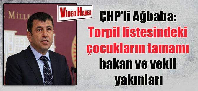 CHP'li Ağbaba: Torpil listesindeki çocukların tamamı bakan ve vekil yakınları
