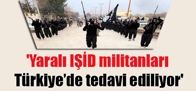 'Yaralı IŞİD militanları Türkiye'de tedavi ediliyor'