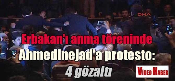 Erbakan'ı anma töreninde Ahmedinejad'a protesto: 4 gözaltı