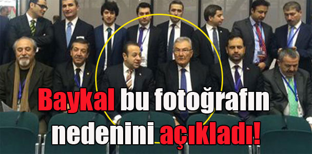 Baykal bu fotoğrafın nedenini açıkladı!