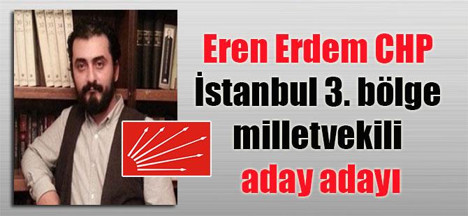 Eren Erdem CHP İstanbul 3. bölge milletvekili aday adayı
