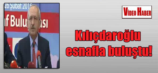 Kılıçdaroğlu esnafla buluştu!