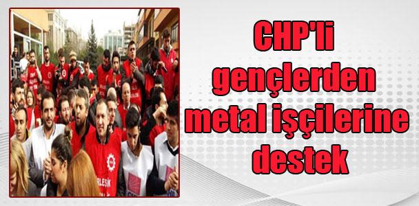CHP'li gençlerden metal işçilerine destek