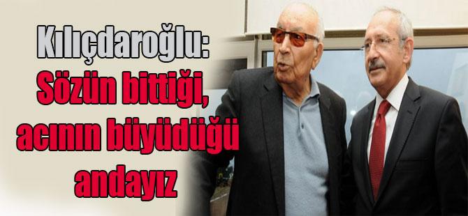 Kılıçdaroğlu: Sözün bittiği, acının büyüdüğü andayız