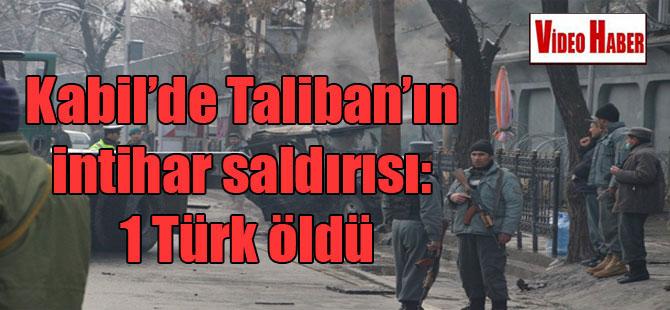 Kabil'de Taliban'ın intihar saldırısı: 1 Türk öldü