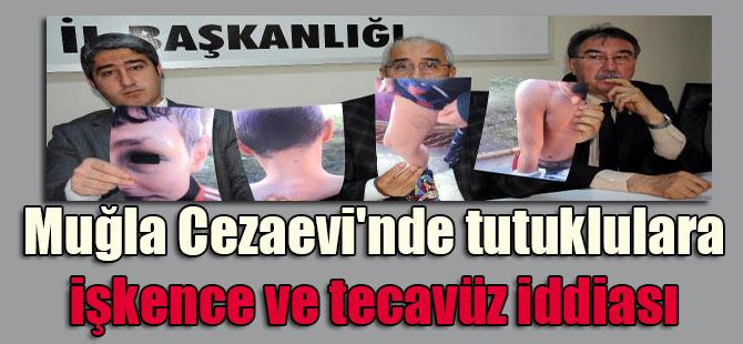 Muğla Cezaevi'nde tutuklulara işkence ve tecavüz iddiası