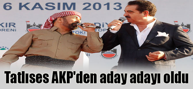 İbrahim Tatlıses AKP'den aday adayı oldu