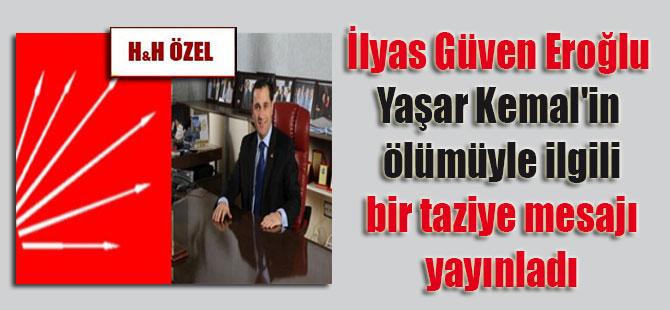 İlyas Güven Eroğlu, Yaşar Kemal'in ölümüyle ilgili bir taziye mesajı yayınladı