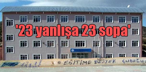 '23 yanlışa 23 sopa'