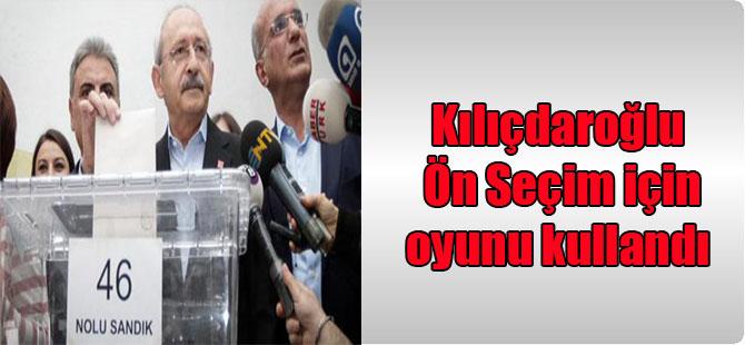 Kılıçdaroğlu Ön Seçim için oyunu kullandı
