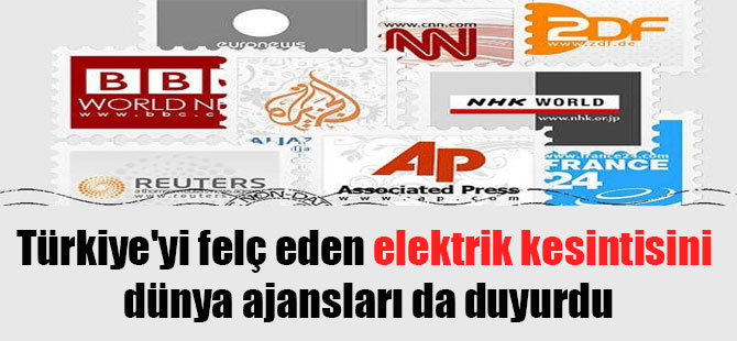 Türkiye'yi felç eden elektrik kesintisini dünya ajansları da duyurdu