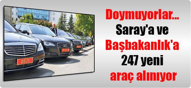Doymuyorlar… Saray'a ve Başbakanlık'a 247 yeni araç alınıyor