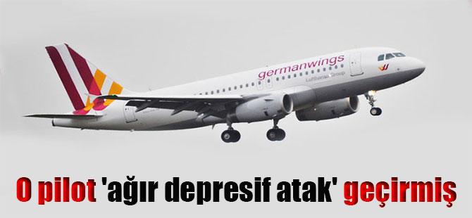 O pilot 'ağır depresif atak' geçirmiş