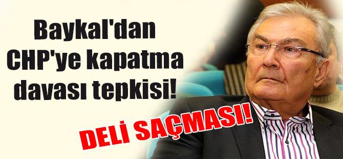 Baykal'dan CHP'ye kapatma davası tepkisi: Deli saçması