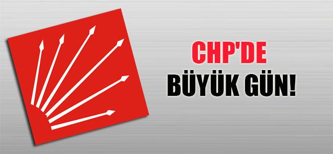 CHP'de büyük gün!