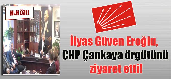 İlyas Güven Eroğlu, CHP Çankaya örgütünü ziyaret etti!