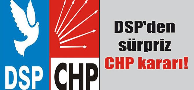 DSP'den sürpriz CHP kararı!