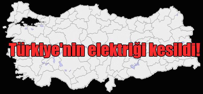 Türkiye'nin elektriği kesildi!