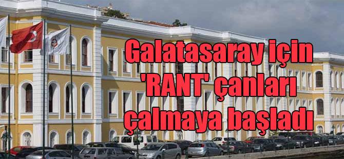 Galatasaray için 'rant' çanları çalmaya başladı