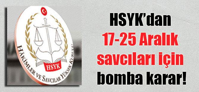 HSYK'dan 17-25 Aralık savcıları için bomba karar!