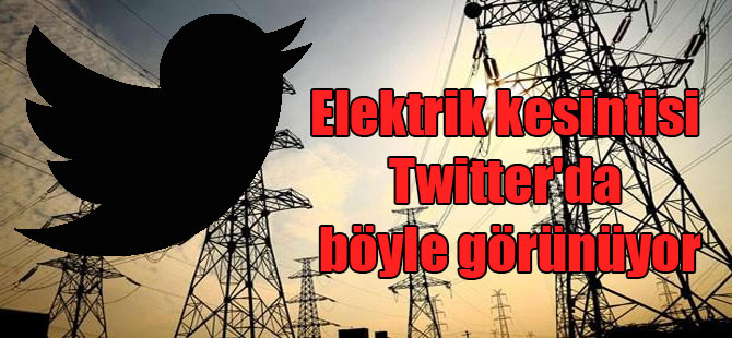 Elektrik kesintisi Twitter'da böyle görünüyor