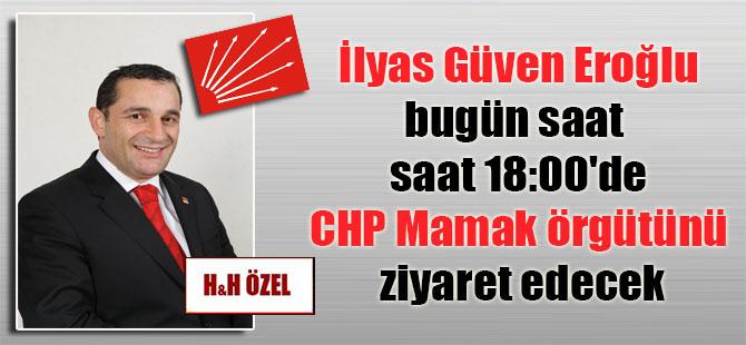 İlyas Güven Eroğlu bugün saat 18:00'de Mamak örgütünü ziyaret edecek