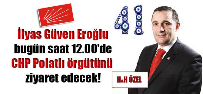 İlyas Güven Eroğlu bugün saat 12.00'de CHP Polatlı örgütünü ziyaret edecek!