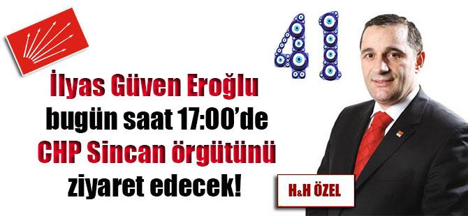 İlyas Güven Eroğlu bugün saat 17:00'de CHP Sincan örgütünü ziyaret edecek!