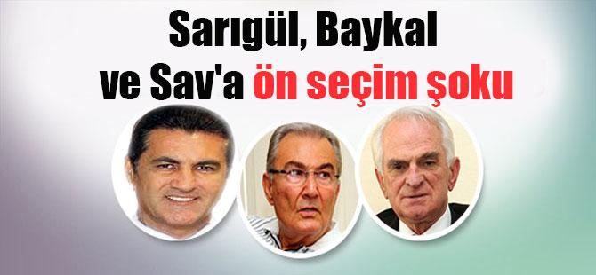 Sarıgül, Baykal ve Sav'a ön seçim şoku