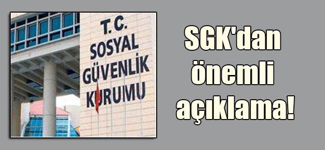 SGK'dan önemli açıklama!
