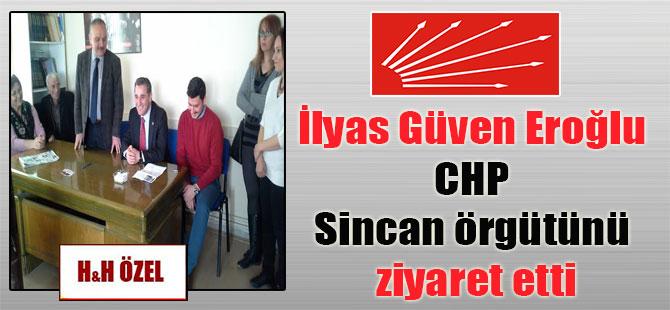 İlyas Güven Eroğlu CHP Sincan örgütünü ziyaret etti!