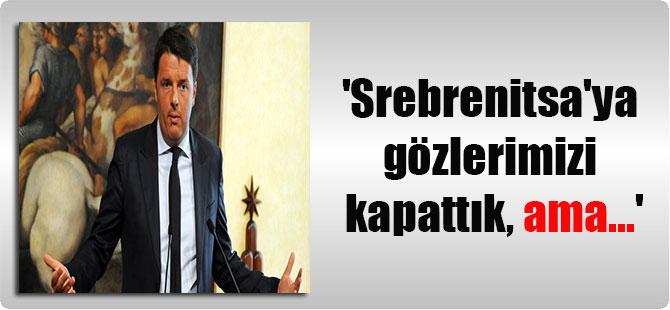 'Srebrenitsa'ya gözlerimizi kapattık, ama…'