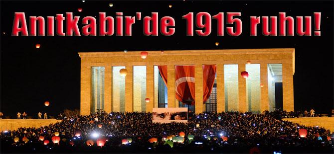 Anıtkabir'de 1915 ruhu!