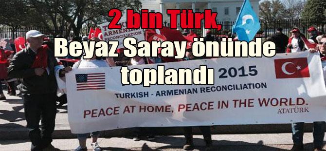 2 bin Türk, Beyaz Saray önünde toplandı
