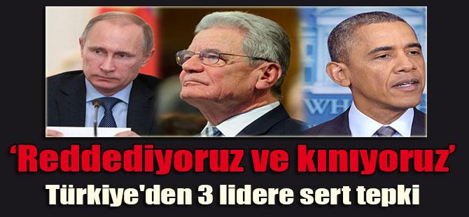 Türkiye'den 3 lidere sert tepki