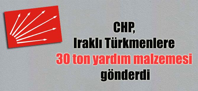 CHP, Iraklı Türkmenlere 30 ton yardım malzemesi gönderdi