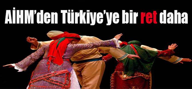 AİHM'den Türkiye'ye bir ret daha
