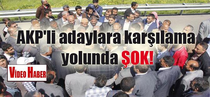 AKP'li adaylara karşılama yolunda ŞOK!