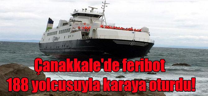 Çanakkale'de feribot 188 yolcusuyla karaya oturdu!