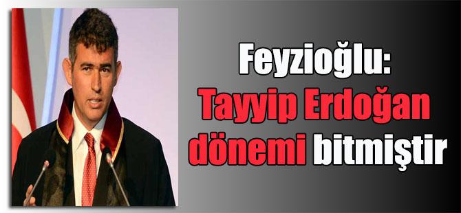 Feyzioğlu: Tayyip Erdoğan dönemi bitmiştir